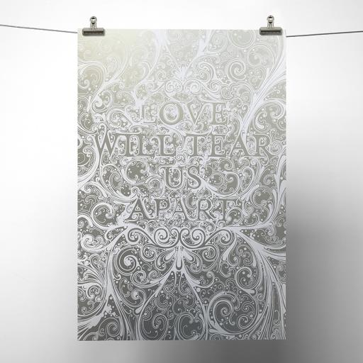 Silver Metallic Love Will Tear Us Apart Print